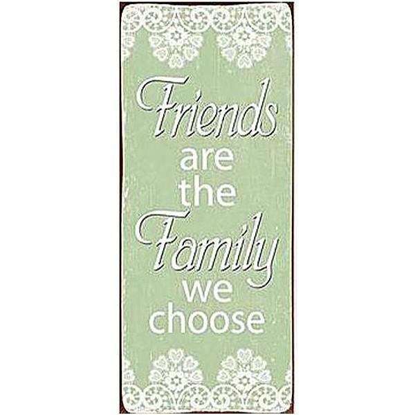 Plåtskylt Friends are the family we choose - Grön