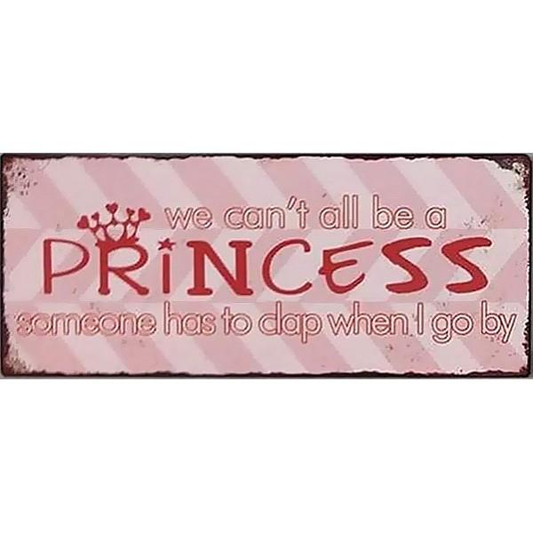 Plåtskylt We can't all be a princess