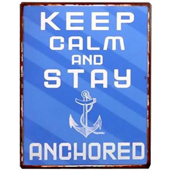 Plåtskylt Keep calm and stay anchored