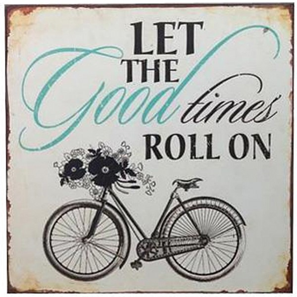 Plåtskylt Let the good times roll on