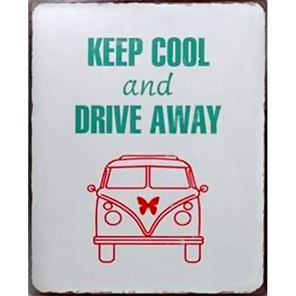 Plåtskylt Keep cool and drive away