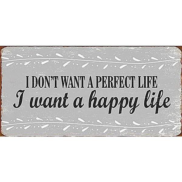 Magnet/Kylskåpsmagnet I don't want a perfect life I want a happy life