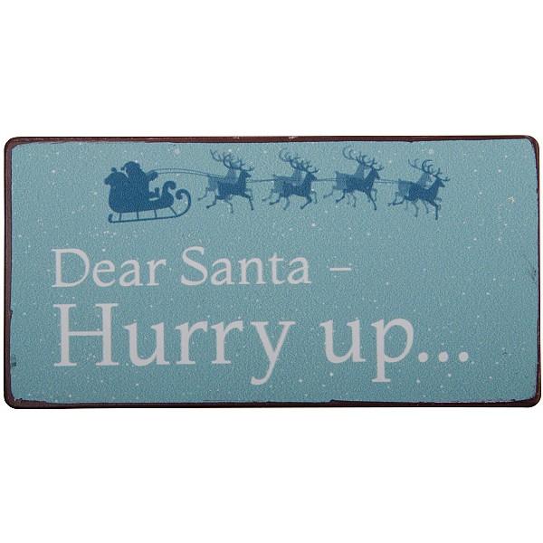 Magnet/Kylskåpsmagnet Dear Santa hurry up