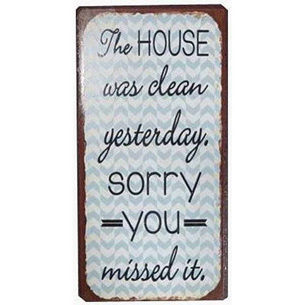Magnet/Kylskåpsmagnet The house was clean yesterday