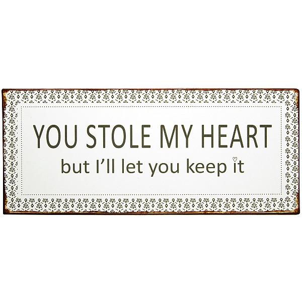 Plåtskylt You stole my heart