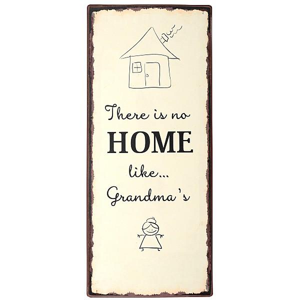 Plåtskylt There is no home like Grandma's