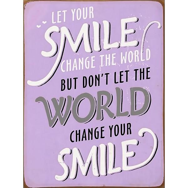 Plåtskylt Let your smile change the world - Lila