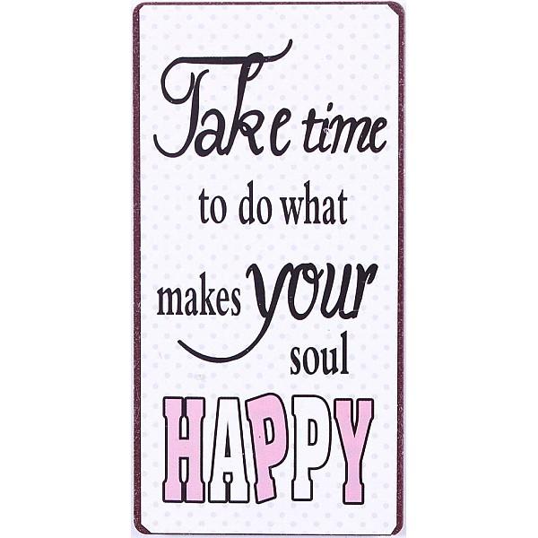 Magnet/Kylskåpsmagnet Take time to do what makes your soul happy