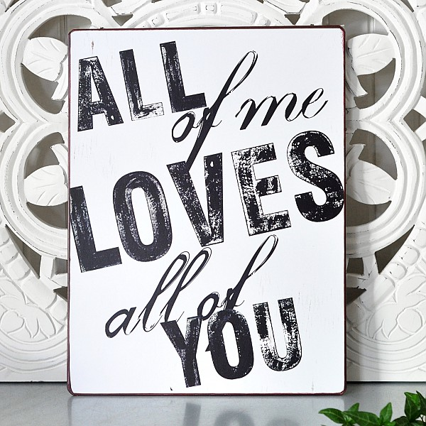 Plåtskylt All of me loves all of you