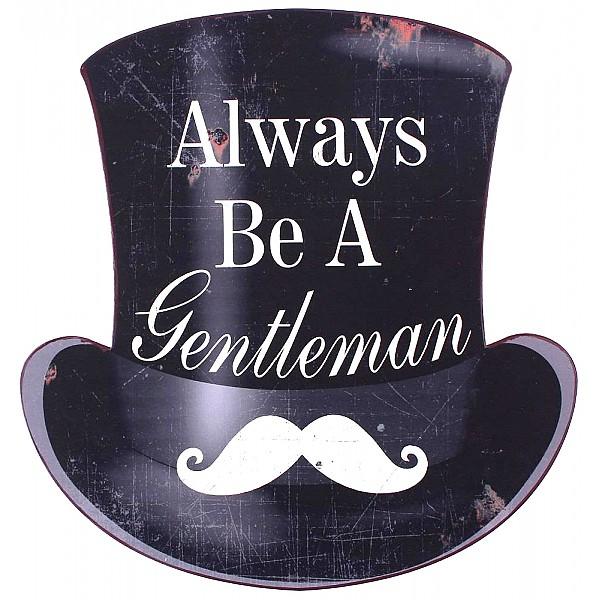 Plåtskylt Always be a gentleman