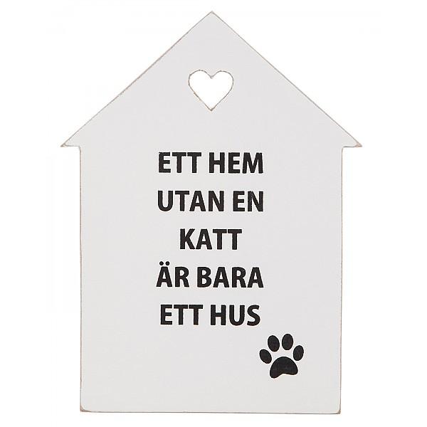 Skylt Ett hem utan en katt är bara ett hus