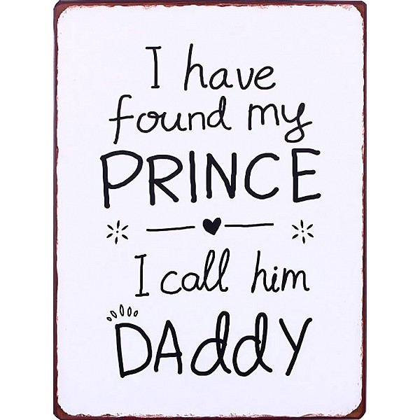 Plåtskylt My Prince Daddy