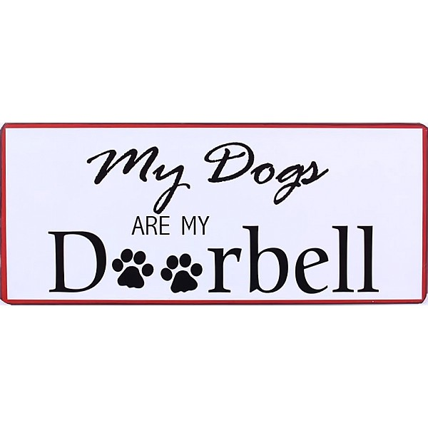 Plåtskylt My dogs are my doorbell
