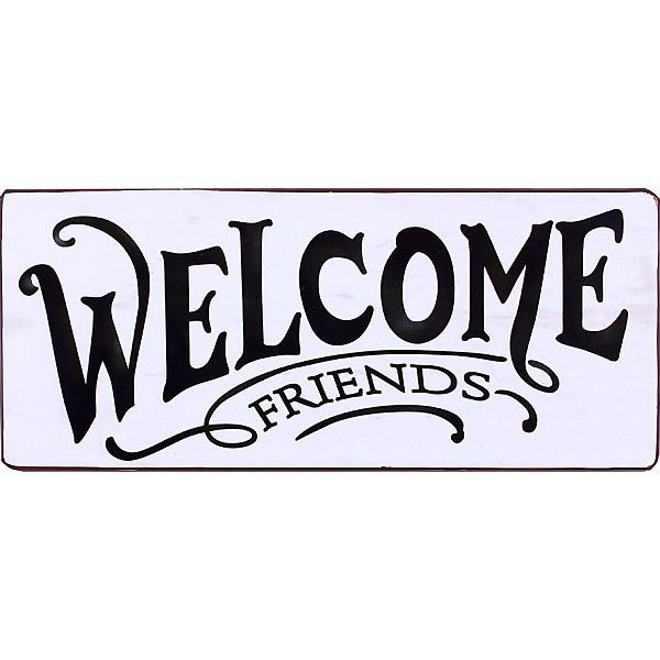 Plåtskylt Welcome friends