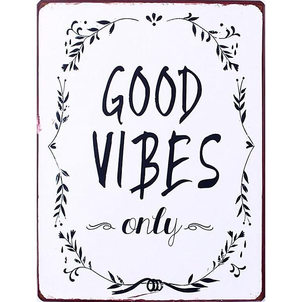 Plåtskylt Good vibes only
