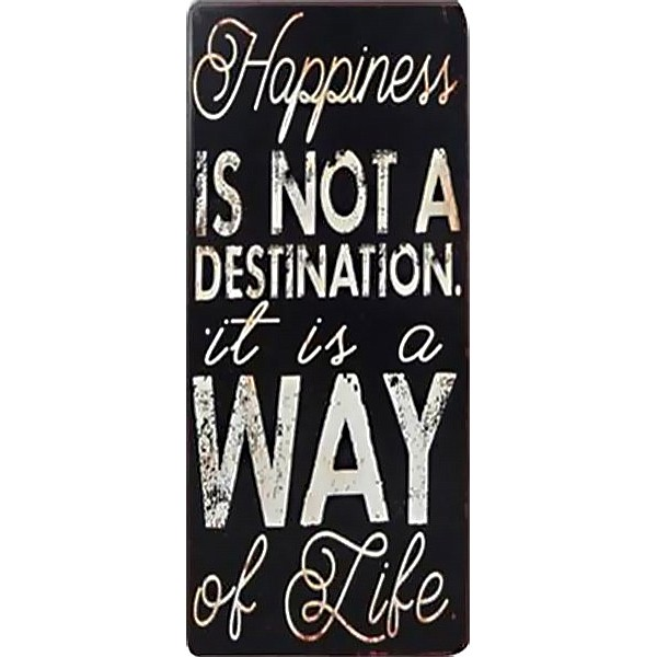 Plåtskylt Happiness is not a destination - Svart