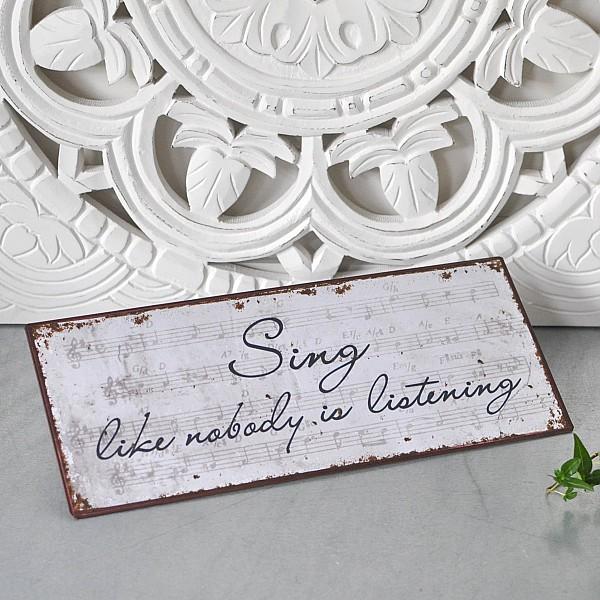 Plåtskylt Sing like nobody is listening