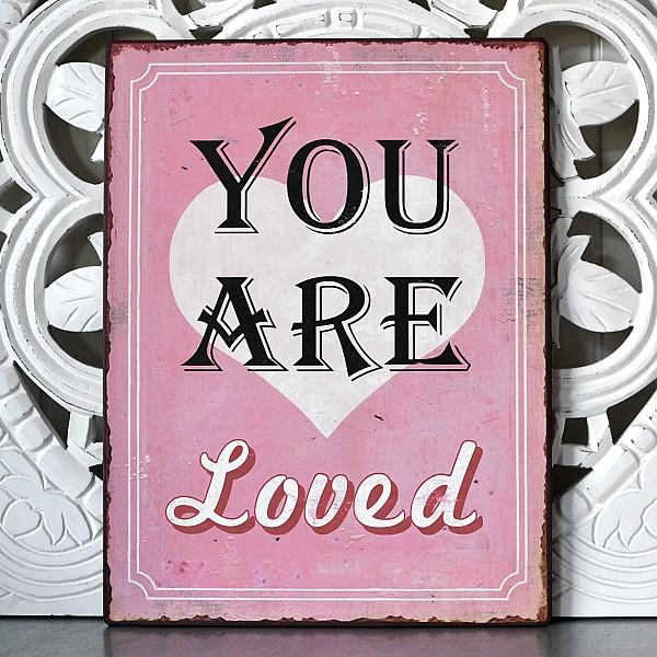 Plåtskylt You are loved