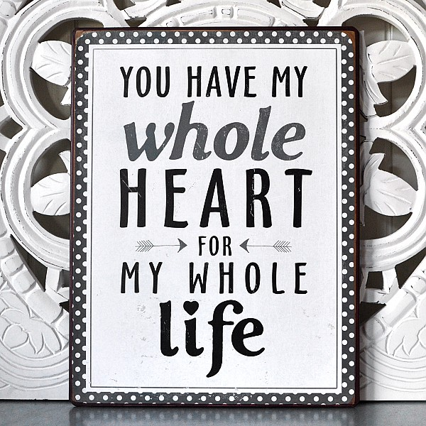 Plåtskylt You have my whole heart for my whole life