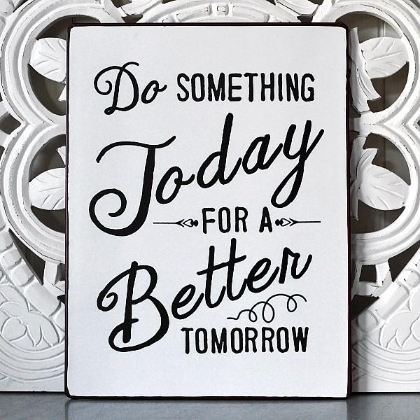 Plåtskylt Do something today