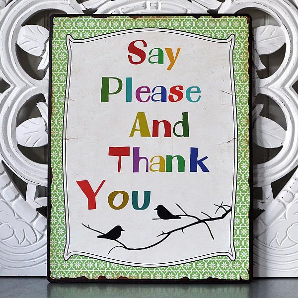 Plåtskylt Say please and thank you