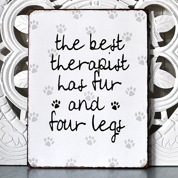 Plåtskylt The best therapist has fur and four legs