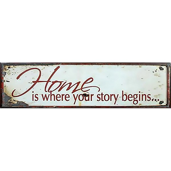 Plåtskylt Home is where your story begins