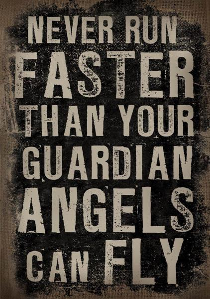 Canvastavla Never run faster than your guardian angels can fly