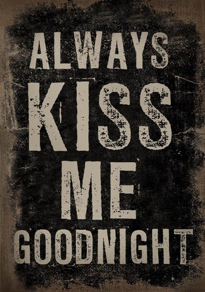 Canvastavla Always kiss me goodnight