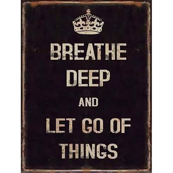 Plåtskylt Breath deep and let go of things