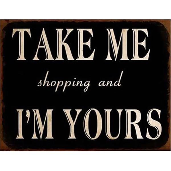 Plåtskylt Take me shopping