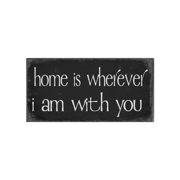 Magnet / Kylskåpsmagnet Home is wherever I am with you
