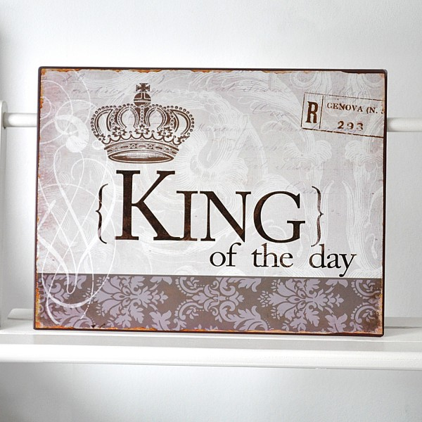 Plåtskylt King of the day