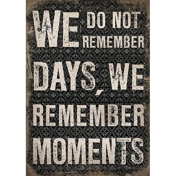 Canvastavla We do not remember days