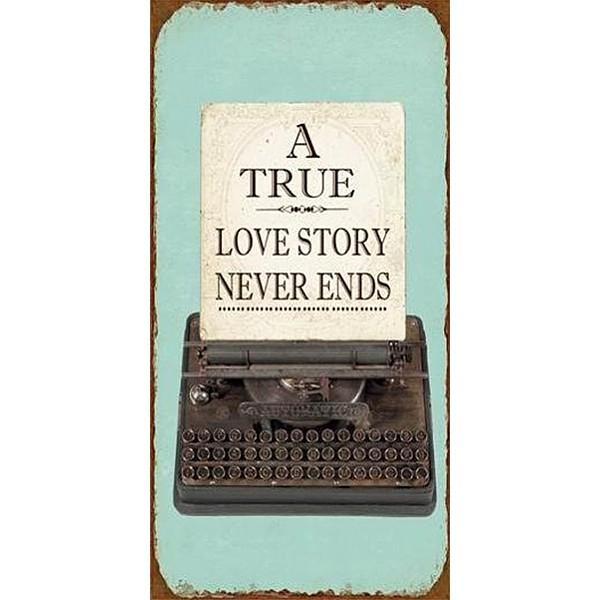 Magnet/Kylskåpsmagnet A true love story never ends