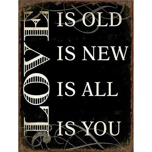 Plåtskylt Love is old Love is new