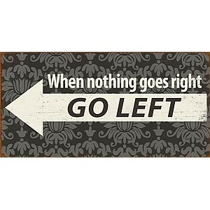 Magnet/Kylskåpsmagnet When nothing goes right GO LEFT