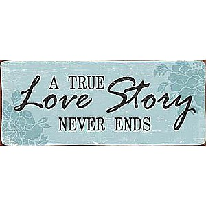 Tin Sign A true love story never ends