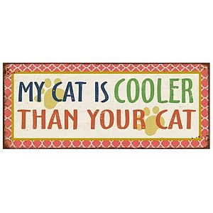 Tin Sign My cat is cooler