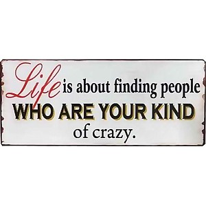 Tin Sign Your kind of crazy