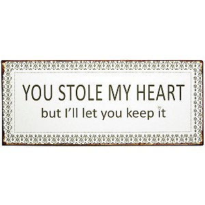 Tin Sign You stole my heart