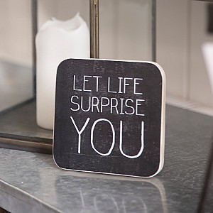 Wooden Sign Let life surprise you