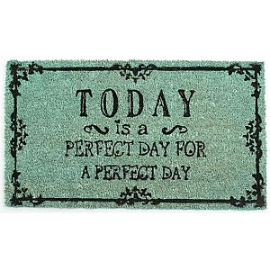 Doormat Today is a perfect day