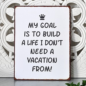 Tin Sign My goal is to build a life