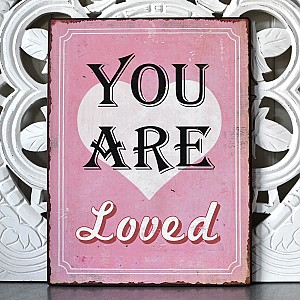 Tin Sign You are loved