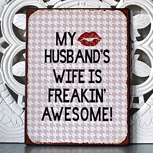Tin Sign My husband's wife
