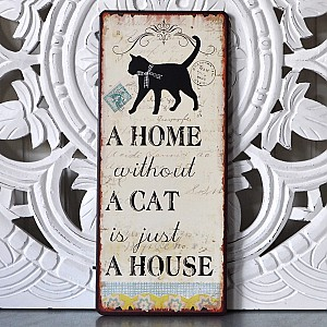 Tin Sign A home without a cat