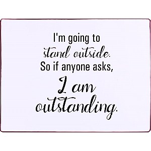 Tin Sign I am outstanding