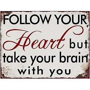 Sign Follow your heart