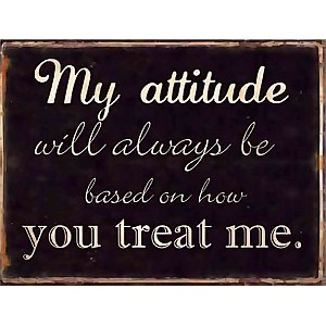 Tin Sign My attitude